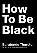 how-to-be-black-baratunde-thurston-9780062003218